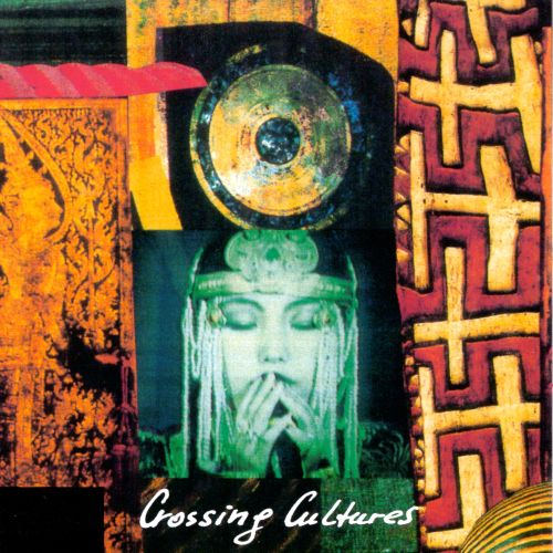 Crossing Cultures: A World Music Collection