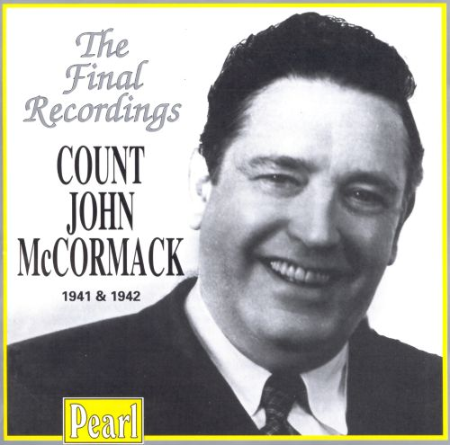 Count John McCormack-The Final Recordings