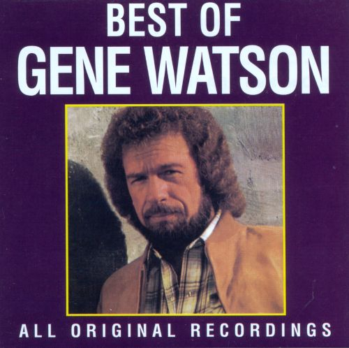 The Best of Gene Watson [Curb]