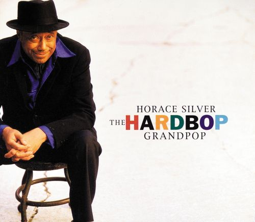 "Image result for pianist Horace Silver ""The Hard Bop Grand Pop"""