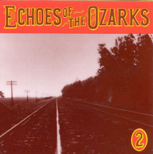 Echoes of the Ozarks, Vol. 2