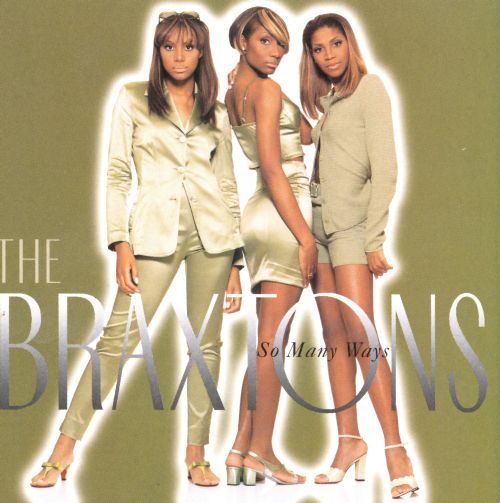 So Many Ways The Braxtons Songs Reviews Credits
