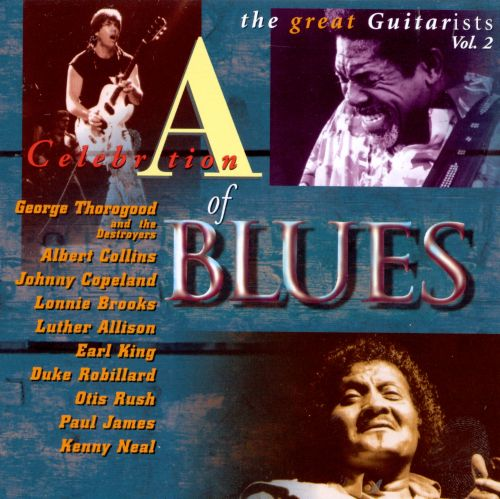A Celebration of Blues: Great Guitarists , Vol. 2