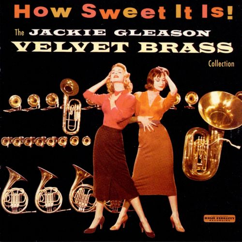How Sweet It Is! The Jackie Gleason Velvet Brass Collection