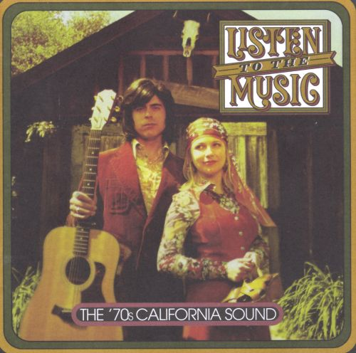 Listen to the Music: '70s California Sound - Various ...