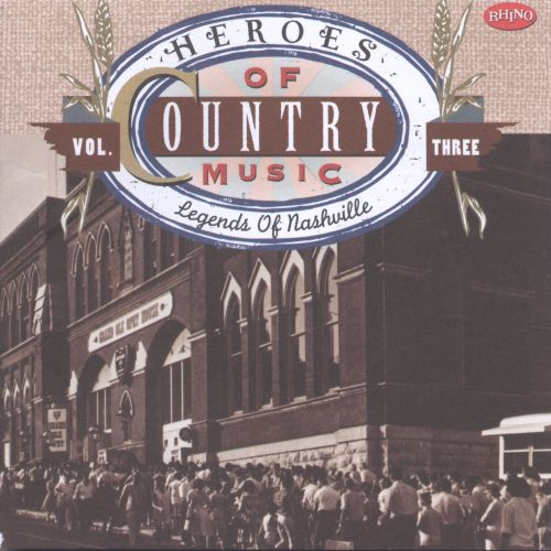 Story Country Wedding Songs Music Playlist: Heroes Of Country Music, Vol. 3: Legends Of Nashville