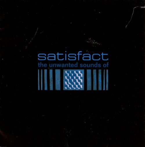 The Unwanted Sounds of Satisfact
