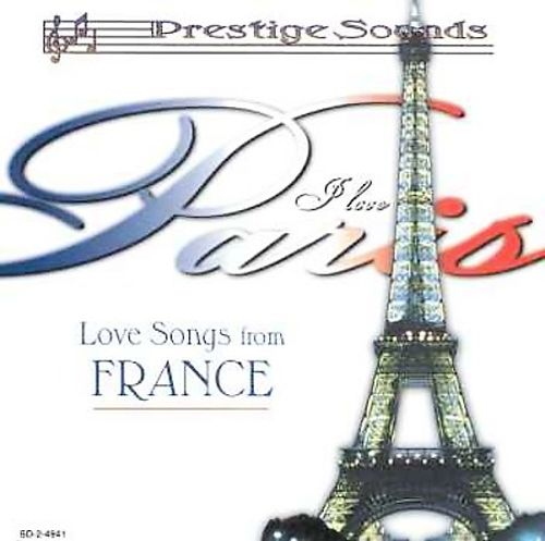 I Love Paris: Love Songs from France