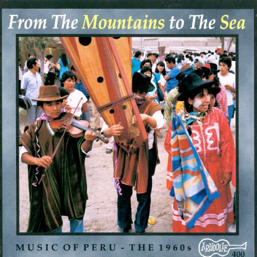 From Mountains to the Sea: Music of Peru -The 60's