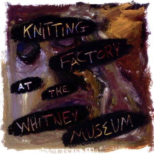 Knitting Factory at the Whitney Museum