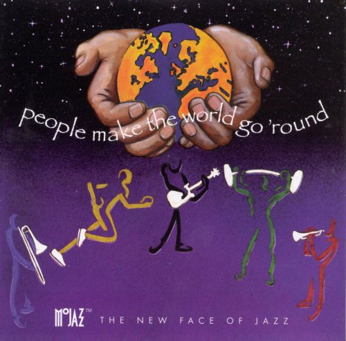 People Make the World Go 'round [Mojazz]