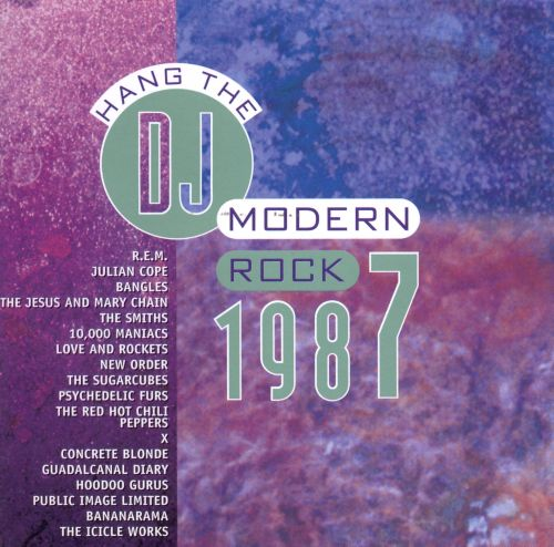 Modern Rock 1987: Hang the DJ