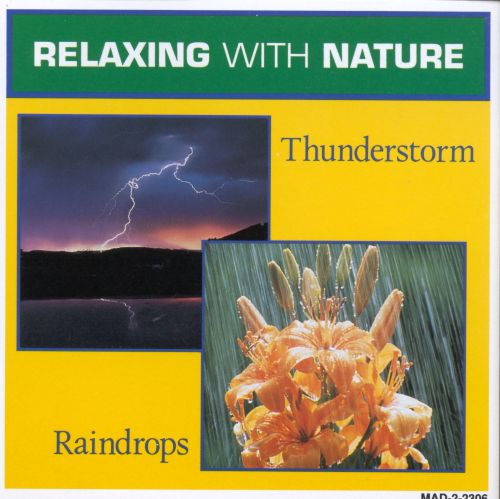 Relaxing with Nature: Thunderstorm/Raindrops