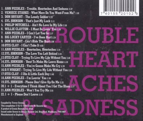 Trouble Heartaches & Sadness