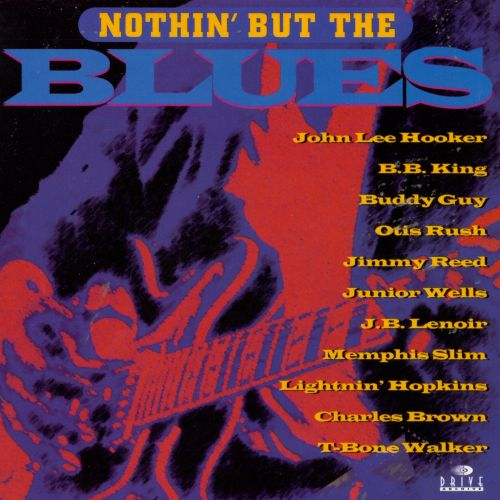 Nothin' But the Blues [Drive Archive]