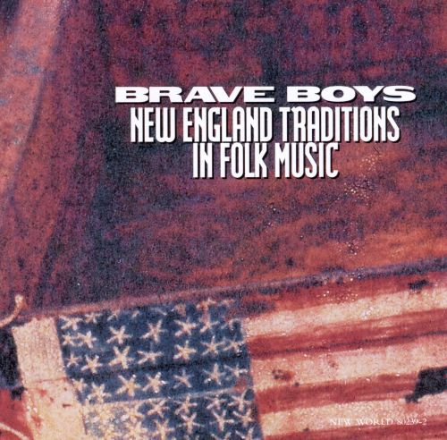 Brave Boys: New England Traditions in Folk Music