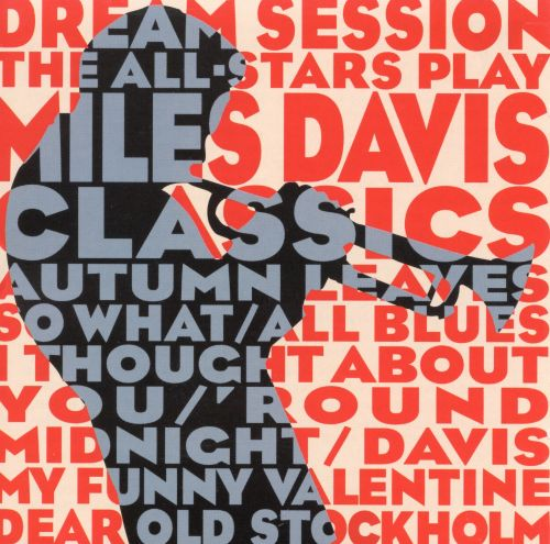 Dream Session: The All-Stars Play Miles Davis Classics