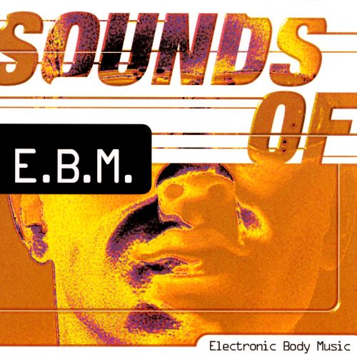Sounds of E.B.M.