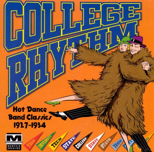 College Rhythm: Hot Dance Band Classics, 1927-1934