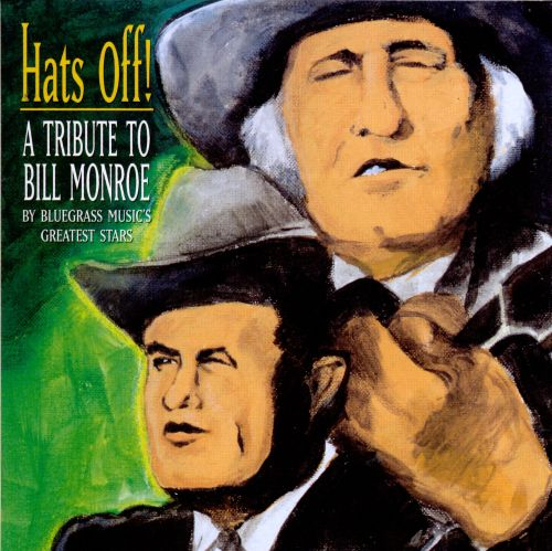 Hats Off! A Tribute to Bill Monroe