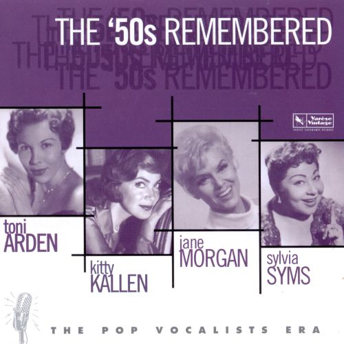The 50's Remembered: Pop Vocalists Era - Female