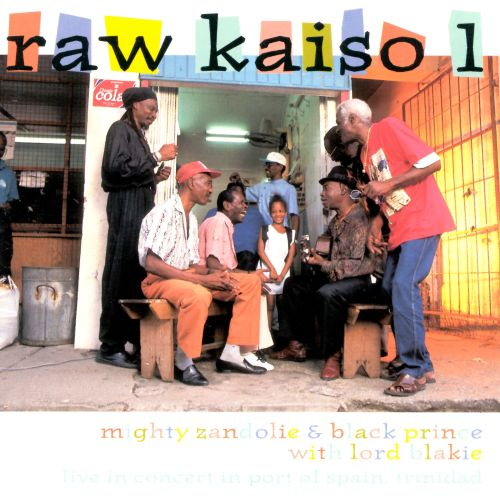 Raw Kaiso, Vol. 1: Live in Concert in Port of Spain, Trinida