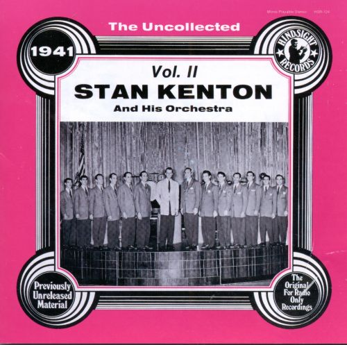 The Uncollected Stan Kenton & His Orchestra, Vol. 2 (1941)