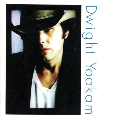 Under The Covers Dwight Yoakam Songs Reviews Credits