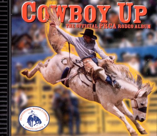 Cowboy Up The Official Prca Rodeo Album Various Artists