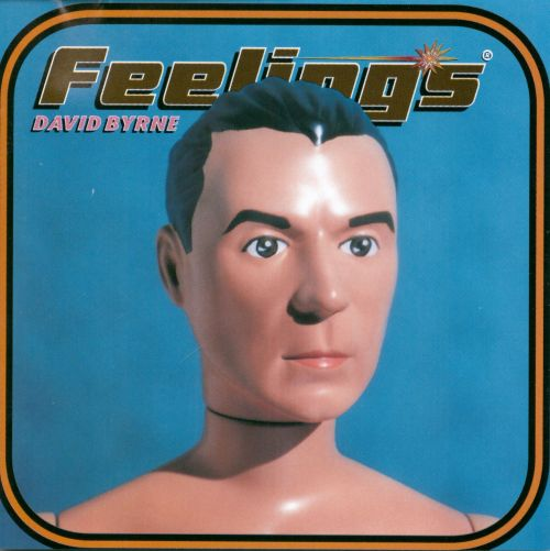 Feelings David Byrne Songs Reviews Credits Allmusic