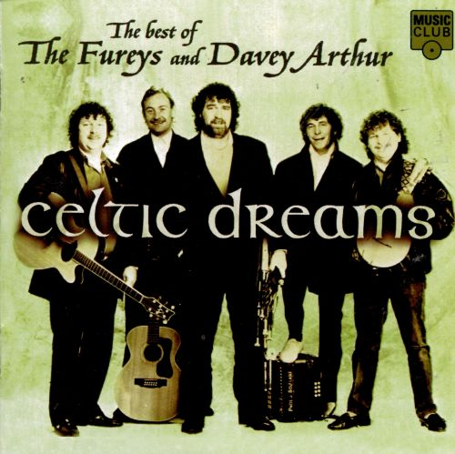 The Best of the Fureys and Davey Arthur, Celtic Dreams