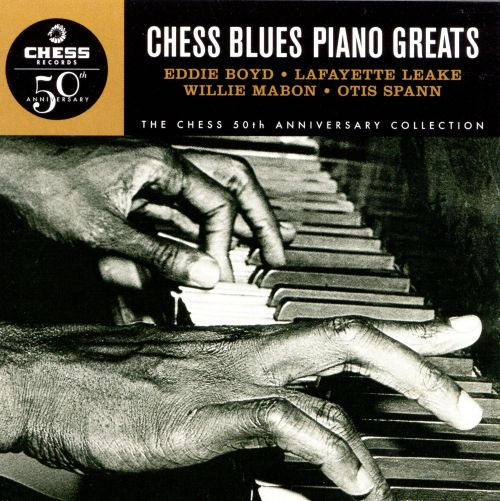 Chess Blues Piano Greats (Chess 50th Anniversary Collection)