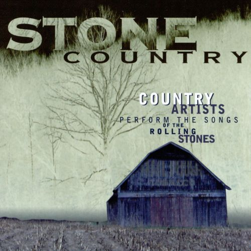 Stone Country: Country Artists Perform the Songs of the Rolling Stones
