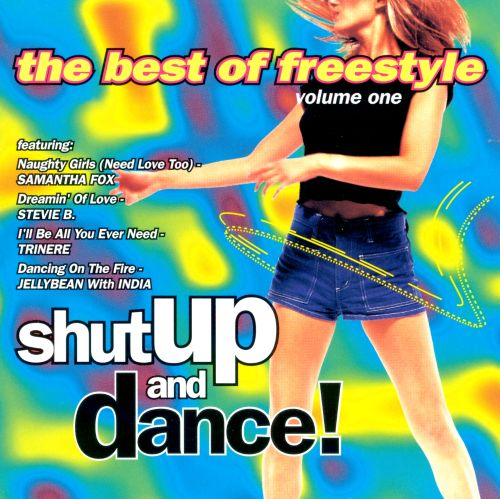 Shut Up & Dance, Vol. 1: The Best of Freestyle