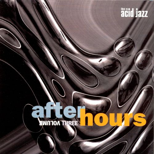 This Is Acid Jazz: After Hours, Vol. 3