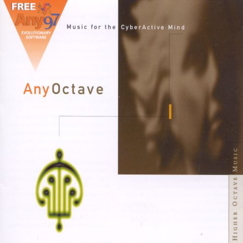 Any Octave: Music for the Cyberactive Mind