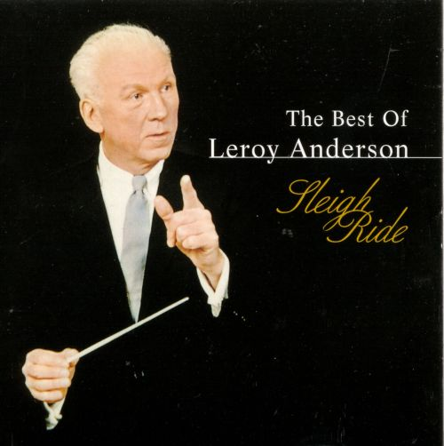 The Best of Leroy Anderson: Sleigh Ride