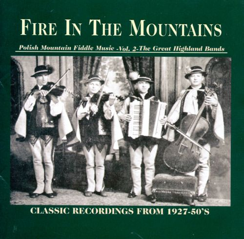 Fire in the Mountains, Vol. 2: Polish Mountain Fiddle Music