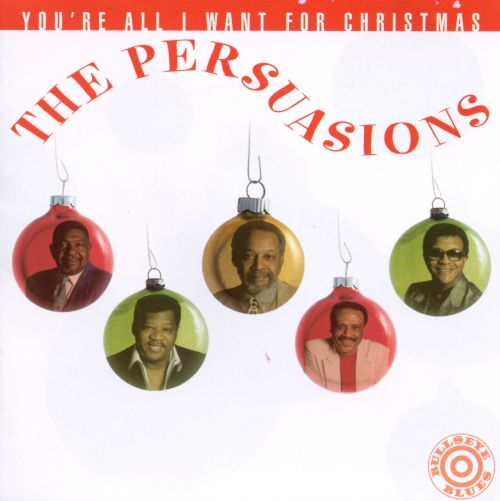 You're All I Want for Christmas - The Persuasions | Songs, Reviews ...