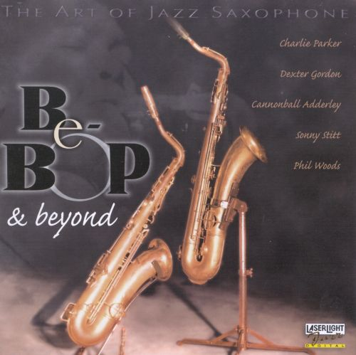 The Art of Jazz Saxophone: Be-Bop & Beyond