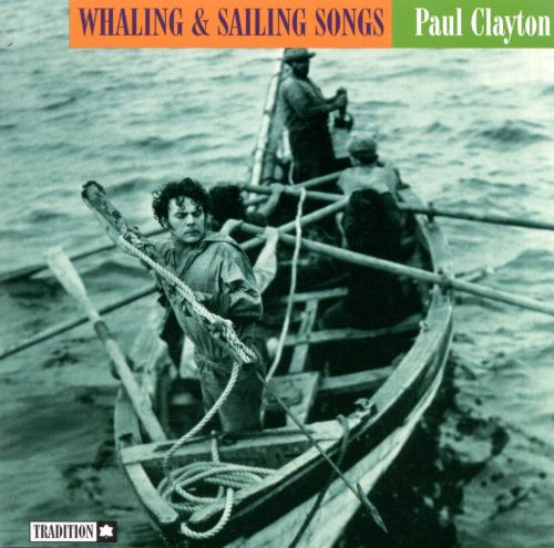 Whaling and Sailing Songs from the Days of Moby Dick