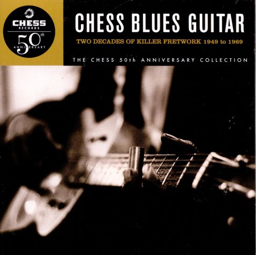 Chess Blues Guitar: Two Decades of Killer Fretwork, 1949-1969