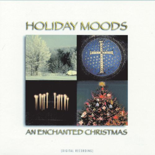 Holiday Moods: Enchanted Christmas