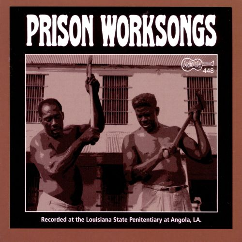 Angola Prison Worksongs