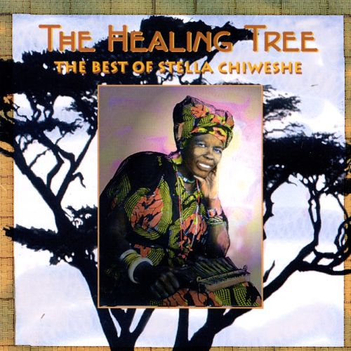 Healing Tree: Best of Stella Chiweshe