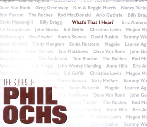 What's That I Hear?: The Songs of Phil Ochs