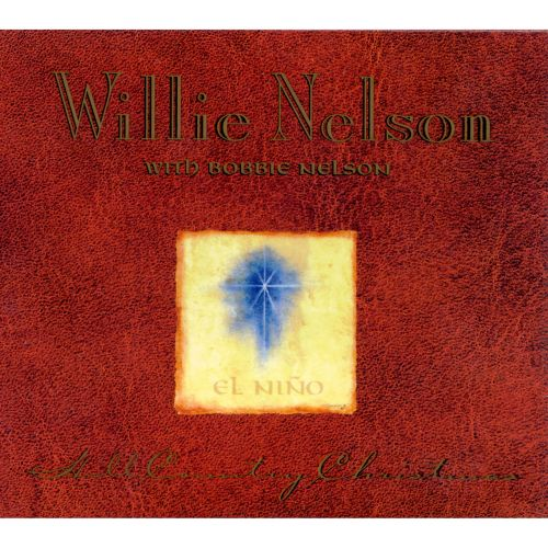 Hill Country Christmas - Willie Nelson   Songs, Reviews, Credits ...