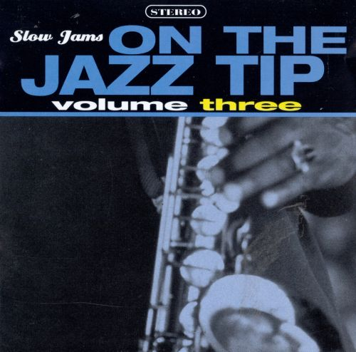 Slow Jams: On the Jazz Tip, Vol. 3