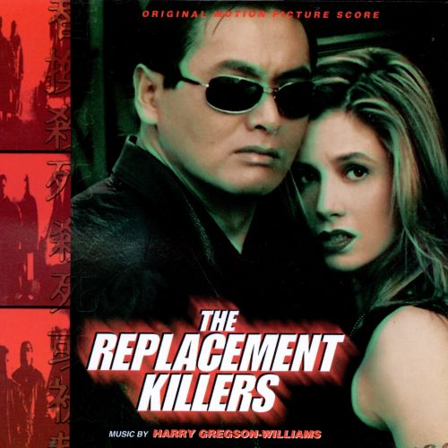 The  Replacement Killers [Original Motion Picture Score]