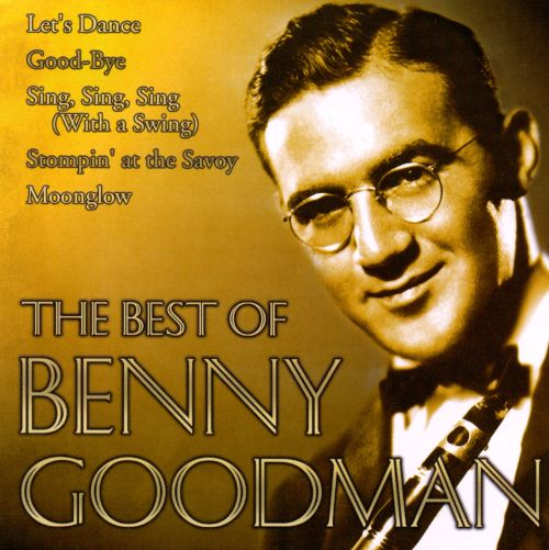 Best of Benny Goodman [First Choice]